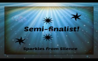 Sparkles from Silence: Semi-finalist!